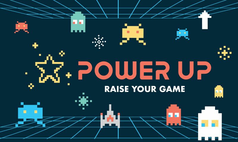 Power Up: Raise Your Game